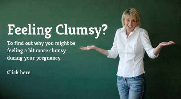 Feeling Clumsy During Pregnancy